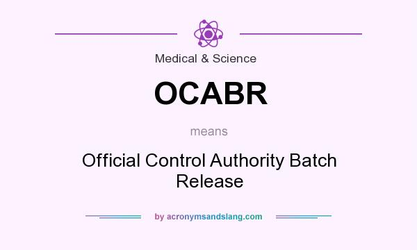What does OCABR mean? It stands for Official Control Authority Batch Release