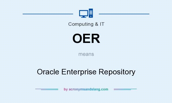 What does OER mean? It stands for Oracle Enterprise Repository
