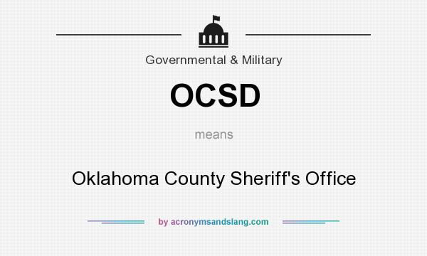 What does OCSD mean? It stands for Oklahoma County Sheriff`s Office