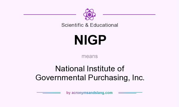 What does NIGP mean? It stands for National Institute of Governmental Purchasing, Inc.