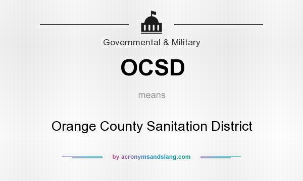 What does OCSD mean? It stands for Orange County Sanitation District