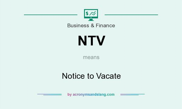 What does NTV mean? It stands for Notice to Vacate