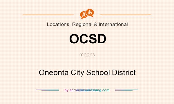 What does OCSD mean? It stands for Oneonta City School District