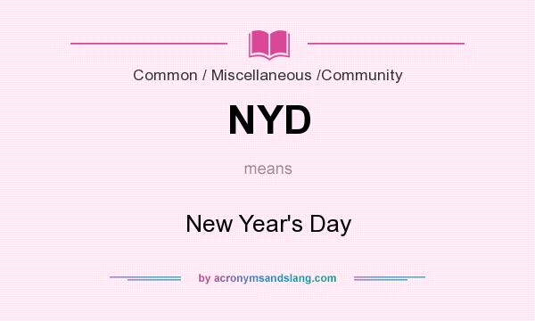 What does NYD mean? It stands for New Year`s Day