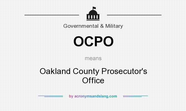What does OCPO mean? It stands for Oakland County Prosecutor`s Office