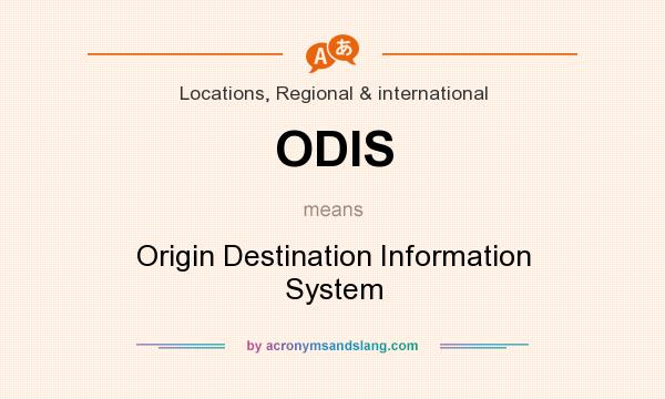 What does ODIS mean? It stands for Origin Destination Information System