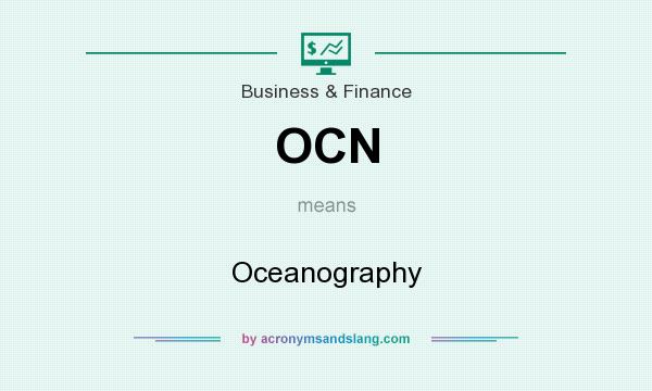What does OCN mean? It stands for Oceanography