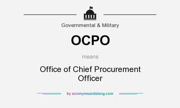 What does OCPO mean? It stands for Office of Chief Procurement Officer