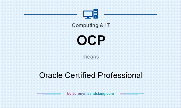 What does OCP mean? It stands for Oracle Certified Professional