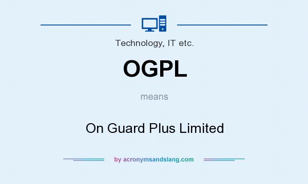 What does OGPL mean? It stands for On Guard Plus Limited