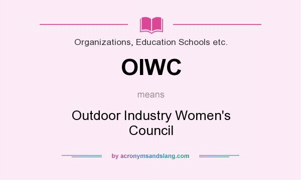 What does OIWC mean? It stands for Outdoor Industry Women`s Council
