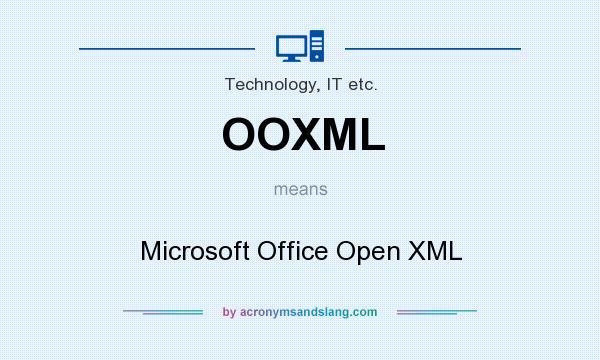 OOXML - Microsoft Office Open XML in Technology, IT etc  by