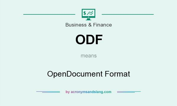 What does ODF mean? It stands for OpenDocument Format