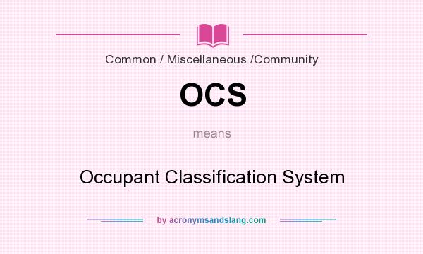 What does OCS mean? It stands for Occupant Classification System