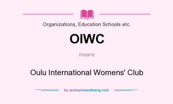 What does OIWC mean? It stands for Oulu International Womens` Club