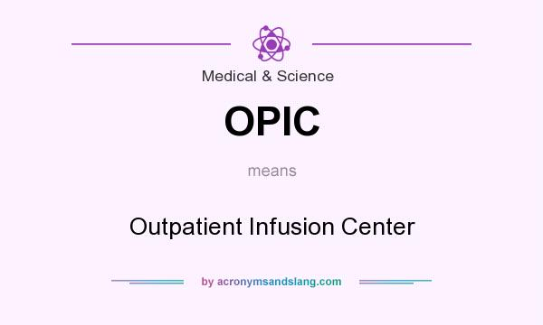 OPIC - Outpatient Infusion Center in Medical & Science by