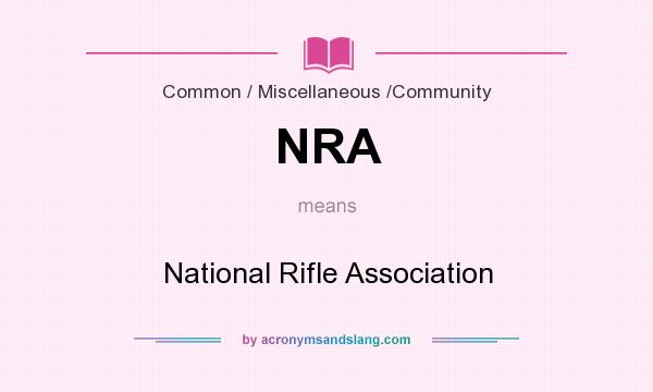 What does NRA mean? It stands for National Rifle Association