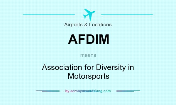 What does AFDIM mean? It stands for Association for Diversity in Motorsports