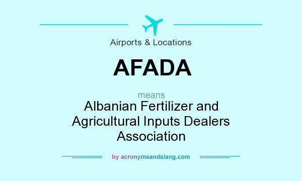 What does AFADA mean? It stands for Albanian Fertilizer and Agricultural Inputs Dealers Association