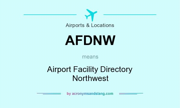What does AFDNW mean? It stands for Airport Facility Directory Northwest
