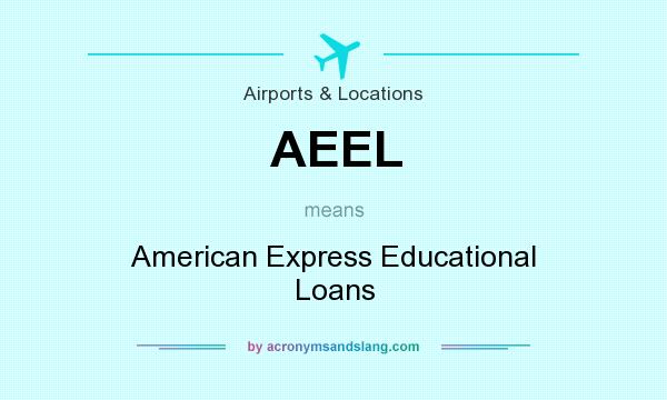 What does AEEL mean? It stands for American Express Educational Loans