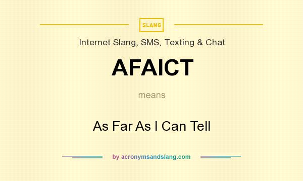 What does AFAICT mean? It stands for As Far As I Can Tell