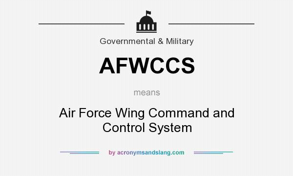 What does AFWCCS mean? It stands for Air Force Wing Command and Control System