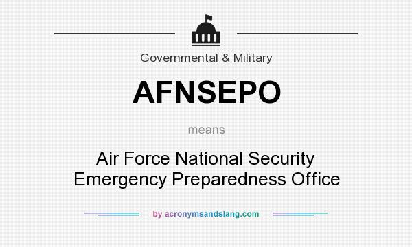 What does AFNSEPO mean? It stands for Air Force National Security Emergency Preparedness Office