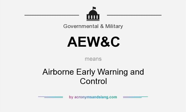 What does AEW&C mean? It stands for Airborne Early Warning and Control