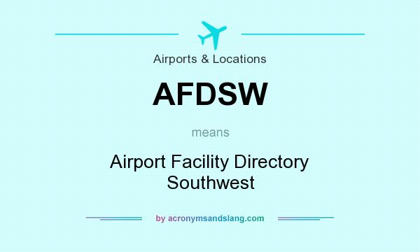 What does AFDSW mean? It stands for Airport Facility Directory Southwest