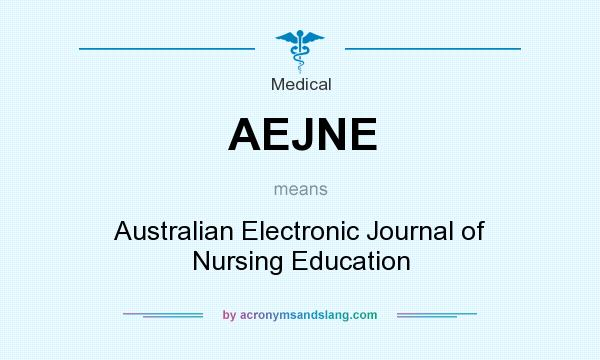What does AEJNE mean? It stands for Australian Electronic Journal of Nursing Education