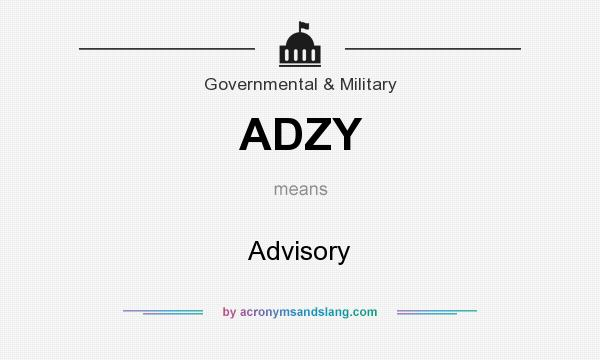 What does ADZY mean? It stands for Advisory