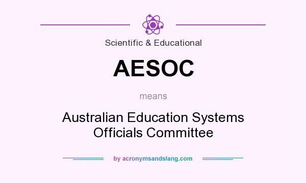 What does AESOC mean? It stands for Australian Education Systems Officials Committee