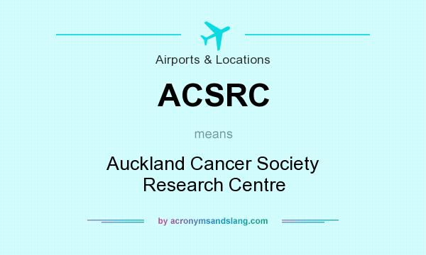 What does ACSRC mean? It stands for Auckland Cancer Society Research Centre
