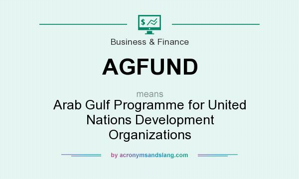 What does AGFUND mean? It stands for Arab Gulf Programme for United Nations Development Organizations