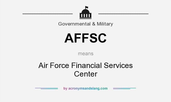 What does AFFSC mean? It stands for Air Force Financial Services Center