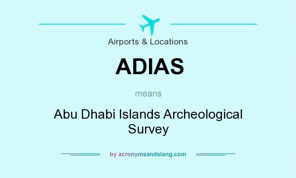 What does ADIAS mean? It stands for Abu Dhabi Islands Archeological Survey