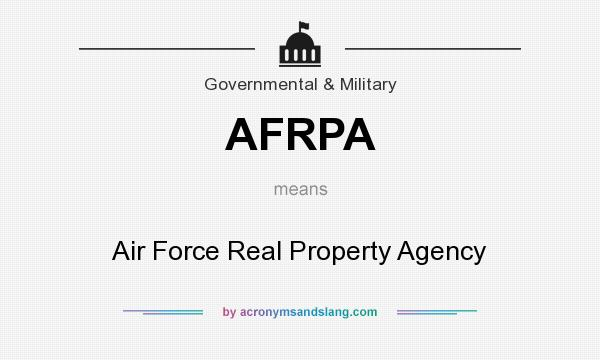 What does AFRPA mean? It stands for Air Force Real Property Agency