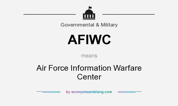 What does AFIWC mean? It stands for Air Force Information Warfare Center