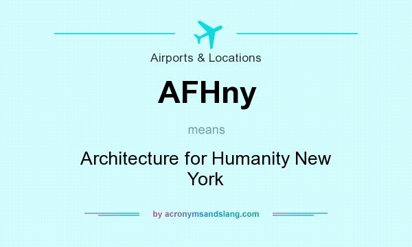 What does AFHny mean? It stands for Architecture for Humanity New York
