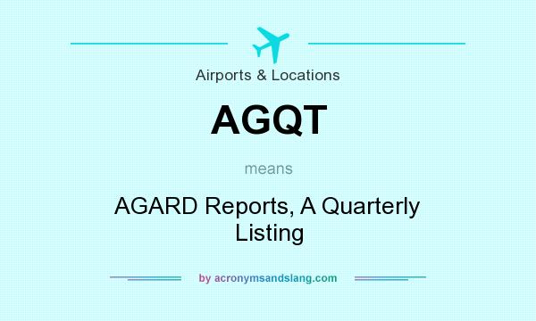 What does AGQT mean? It stands for AGARD Reports, A Quarterly Listing