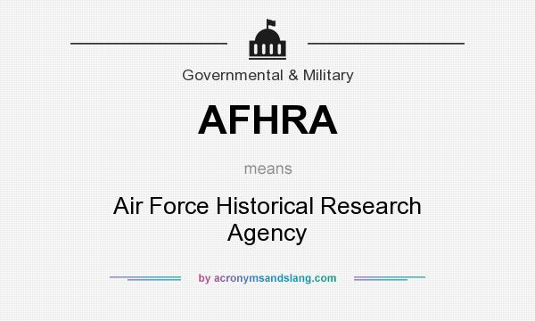 What does AFHRA mean? It stands for Air Force Historical Research Agency