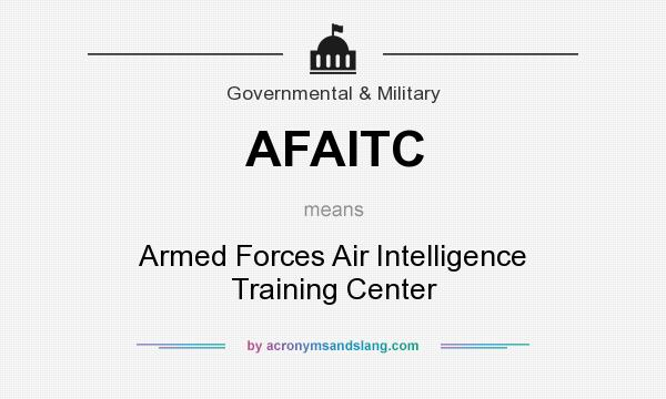 What does AFAITC mean? It stands for Armed Forces Air Intelligence Training Center