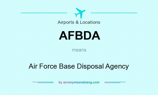 What does AFBDA mean? It stands for Air Force Base Disposal Agency