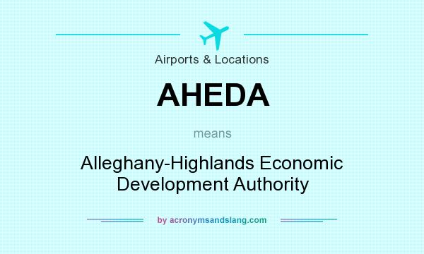 What does AHEDA mean? It stands for Alleghany-Highlands Economic Development Authority