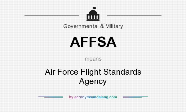 What does AFFSA mean? It stands for Air Force Flight Standards Agency