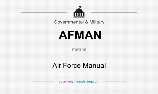 What does AFMAN mean? It stands for Air Force Manual