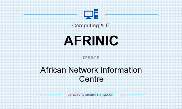 What does AFRINIC mean? It stands for African Network Information Centre