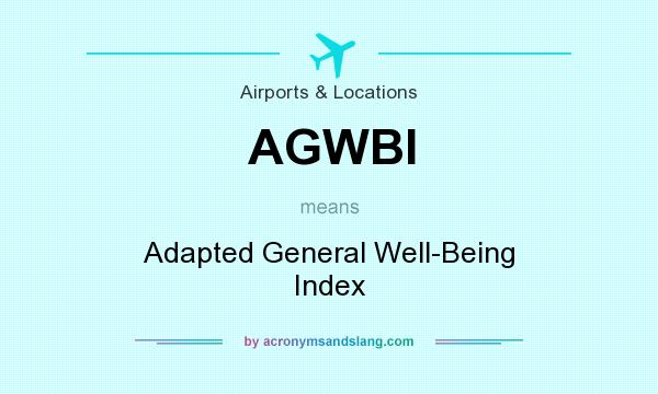 What Does Agwbi Mean Definition Of Agwbi Agwbi Stands For Adapted General Well Being Index By Acronymsandslang Com