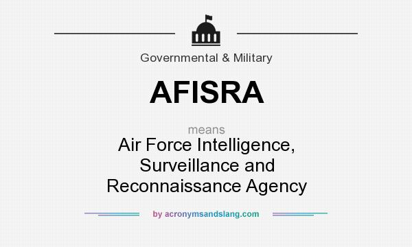 What does AFISRA mean? It stands for Air Force Intelligence, Surveillance and Reconnaissance Agency